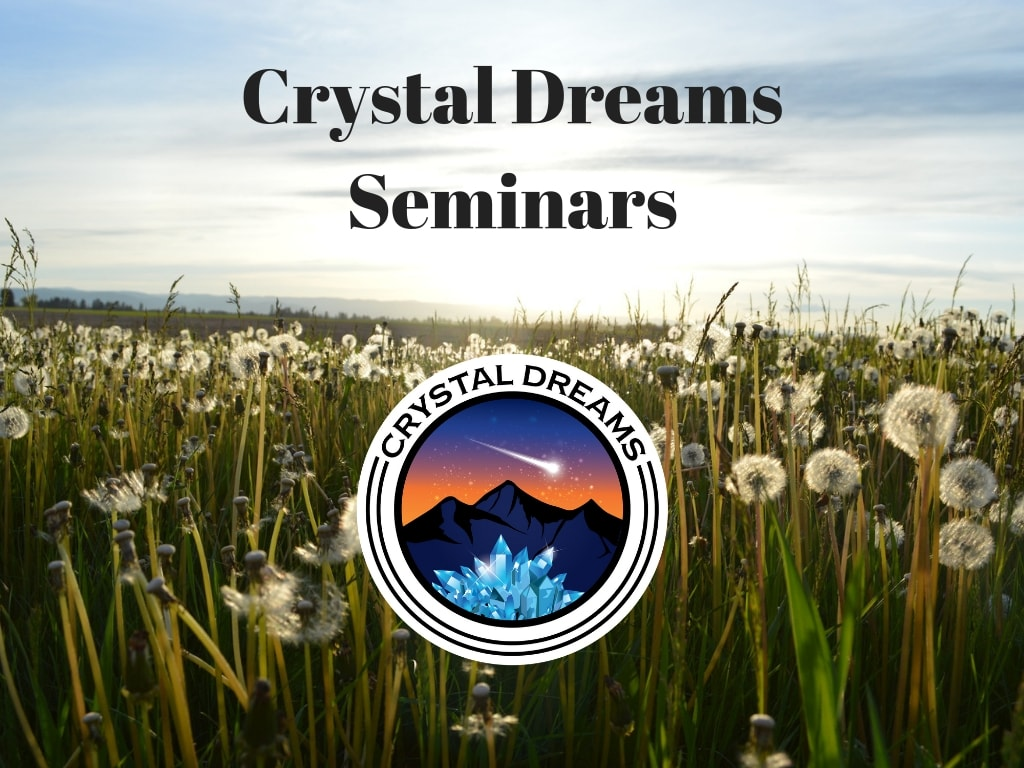 Crystal Dreams Seminars in Montreal, Canada