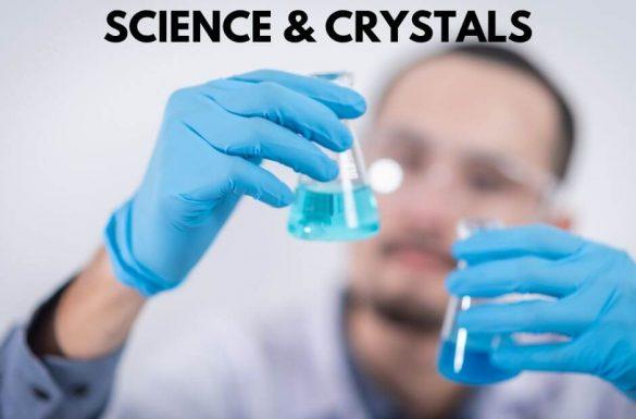 Science & Crystals