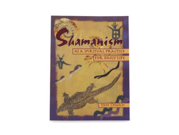 Shamanism as a Spiritual Practice for Daily Life - Crystal Dreams
