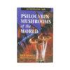 Psilocybin Mushrooms of the World - Crystal Dreams